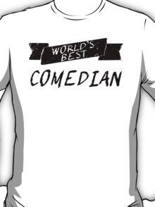World's Best Comedian T-Shirt