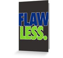 FLAW - LESS Greeting Card