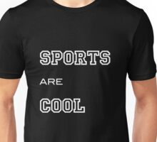 SPORTS ARE COOL Unisex T-Shirt