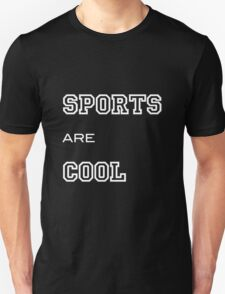 SPORTS ARE COOL T-Shirt
