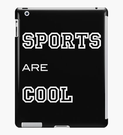 SPORTS ARE COOL iPad Case/Skin