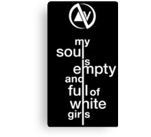 Slaves My Soul Is Empty and Full of White Girls Canvas Print