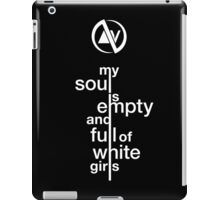 Slaves My Soul Is Empty and Full of White Girls iPad Case/Skin