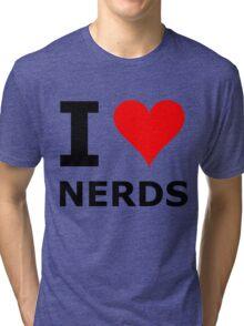 I LOVE NERDS Tri-blend T-Shirt