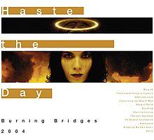 Haste the Day Burning Bridges Photographic Print