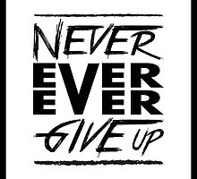 Never ever ever give up! by nektarinchen