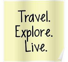 Travel. Explore. Live Poster
