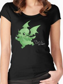 Cthulhu will call you back! Women's Fitted Scoop T-Shirt