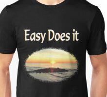 EASY DOES IT SUNRISE PHOTO DESIGN Unisex T-Shirt