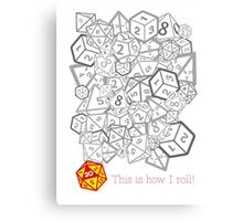 D&D (Dungeons and Dragons) - This is how I roll! [WHITE] Canvas Print