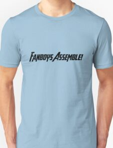 Fanboys Assemble! (Black Text) Unisex T-Shirt