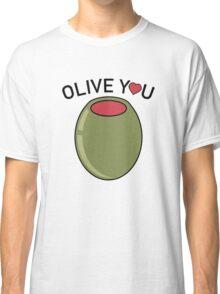 Olive You Classic T-Shirt
