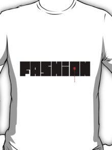 Fashion is dead. T-Shirt