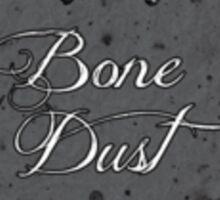 Bone Dust Sticker