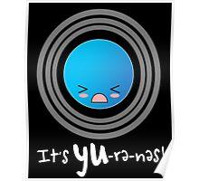 Uranus: It's YU-re-nes Poster