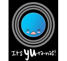 Uranus: It's YU-re-nes Photographic Print