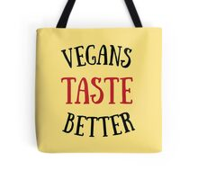 VEGANS TASTE BETTER! Tote Bag