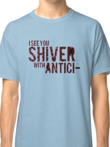 I see you SHIVER 2 Classic T-Shirt