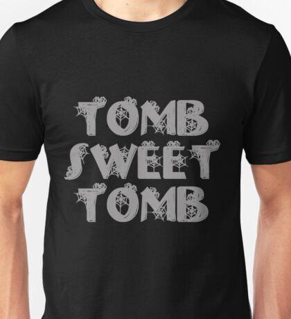 Tomb Sweet Tomb Unisex T-Shirt