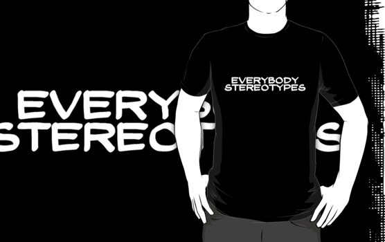 Everybody stereotypes by digerati