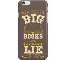 I like big books and i cannot lie iPhone Case/Skin