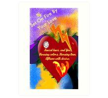 Haiku (Your Love Sets Me On Fire) Art Print