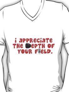 I appreciate the depth of your field T-Shirt