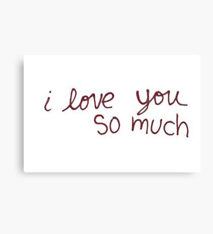 "Austin's ""I love you so much"" Canvas Print"