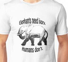 Elephants need Ivory Unisex T-Shirt