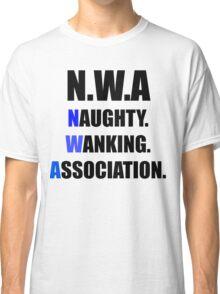 N.W.A NAUGHTY, WANKING, ASSOCIATION Classic T-Shirt