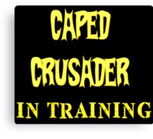 Caped Crusader IN TRAINING Canvas Print