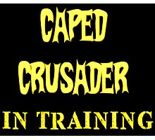 Caped Crusader IN TRAINING Photographic Print