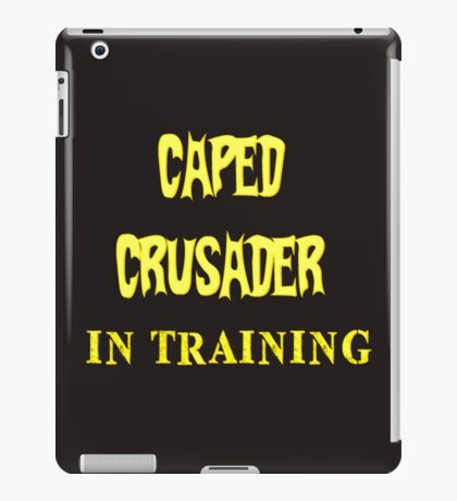 Caped Crusader IN TRAINING iPad Case/Skin