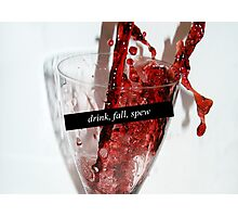 Drink, Fall, Spew Photographic Print