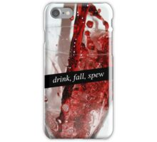 Drink, Fall, Spew iPhone Case/Skin
