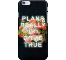 Plans Really Do Come True iPhone Case/Skin