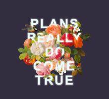 Plans Really Do Come True T-Shirt