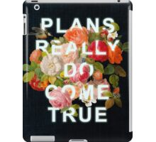 Plans Really Do Come True iPad Case/Skin