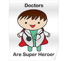 Doctors Are Super Heroes Poster