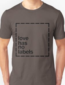 Love has no Labels Unisex T-Shirt