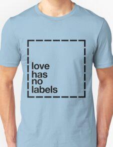 Love has no Labels Unisex T-Shirt