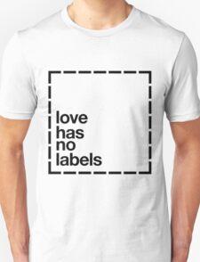 Love has no Labels T-Shirt