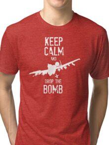 Keep Calm and Drop the Bomb Tri-blend T-Shirt