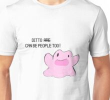 ditto can be people too! Unisex T-Shirt