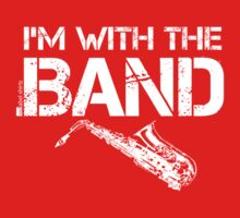 I'm With The Band - Saxophone (White Lettering) by RedLabelShirts