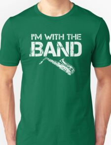 I'm With The Band - Saxophone (White Lettering) T-Shirt