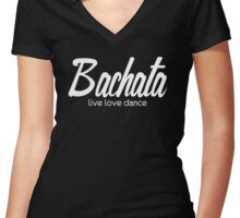 Bachata - Live Love Dance Women's Fitted V-Neck T-Shirt
