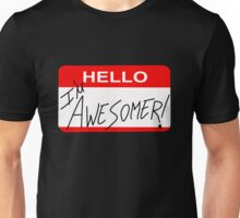 Because I'm Awesomer Unisex T-Shirt