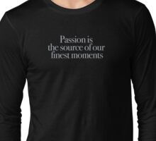 Buffy - Passion is the source of our finest moments Long Sleeve T-Shirt