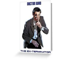 DR WHO - The Ex Terminator Greeting Card